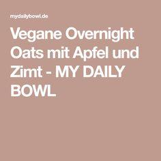 Vegane Overnight Oats mit Apfel und Zimt - MY DAILY BOWL