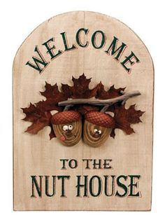 18 27 Ohio Whole Small Welcome To The Nut House Wall Art From Our Humor Collection
