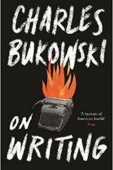 Charles Bukowski's guide to writing and life - Telegraph