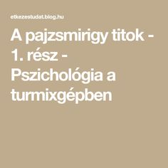 A pajzsmirigy titok - 1. rész - Pszichológia a turmixgépben Thyroid, Math Equations, Blog, Thyroid Gland