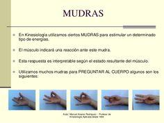 Autor: Manuel Alvarez Rodríguez - Profesor deKinesiología Aplicada desde 1994MUDRASEn Kinesiología utilizamos ciertos MUDR...