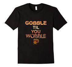 Gobble Til You Wobble - Thanksgiving Turkey - Male Small - Black CraftyTs http://www.amazon.com/dp/B017ODQIEC/ref=cm_sw_r_pi_dp_O89rwb1GDZPW2
