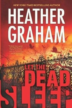 Let the Dead Sleep     by    Heather Graham release date 3/26