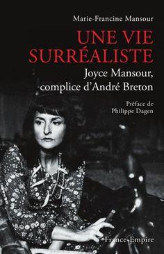 Joyce qui ? Joyce Mansour, écrivaine et poétesse d'origine anglo-égyptienne, l'une des rares femmes du mouvement surréaliste. Ni muse, ni épouse, la postérité n'a pas retenu son nom. Un livre « Une vie surréaliste » et une exposition  au Musée du Quai Branly à Paris la sortent de l'oubli.