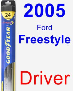 Driver Wiper Blade for 2005 Ford Freestyle - Hybrid