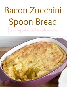 Moist and delicious bacon and zucchini spoon bread ~ home cooking from http://cupcakesandcrinoline.com/2015/02/24/bacon-zucchini-spoon-bread