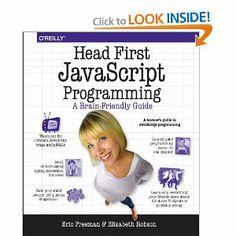 Head First JavaScript Programming: Eric T. Freeman, Elisabeth Robson: 9781449340131: Amazon.com: Books