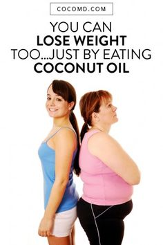 You Can Lose Weight Too… Just by Eating Coconut Oil by COCOMD at cocomd.com