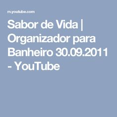 Sabor de Vida | Organizador para Banheiro 30.09.2011 - YouTube