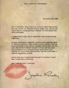 JACKIE KENNEDY'S LOVE LETTER TO JFK. Letter written by Jackie Kennedy on the day of the assassination. by lisa.t.desha                                                                                                                                                                                 More