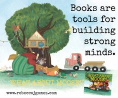 """""""Build"""" your child's library with great books! WHAT ABOUT MOOSE? by Corey Rosen Schwartz and Rebecca J. Gomez"""