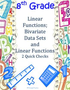 "This Product Includes:- Linear Functions- Bivariate Data Sets and Linear Functions- 2 Quick Checks (1 on each topic above 5-7 questions each)- includes multiple choice, multiple select, answer grid, ""explain your reasoning"" questions for excellent test prep"