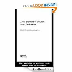 Feminist Critique of Education: Fifteen Years of Gender Development (Education Heritage) by Christine Skelton. $18.34. 345 pages. Publisher: Routledge; 1 edition (October 12, 2012)