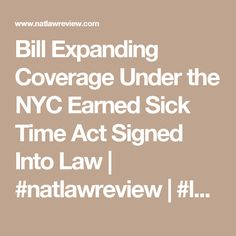 Bill Expanding Coverage Under the NYC Earned Sick Time Act Signed Into Law | #natlawreview | #legislation #NYC #NewYorkCity #laws #sickleave #employment