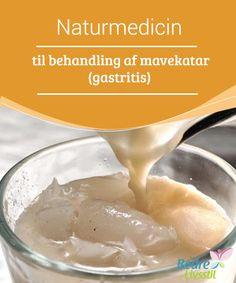 Naturmedicin til behandling af mavekatar (gastritis)  Mavekatar... Har du #nogensinde oplevet det? Så ved du hvor #smertefuldt og #generende det er. Mavebetændelse, #irritation, smerte... Meget intense symptomer, det vil tage et par dage til at få væk.