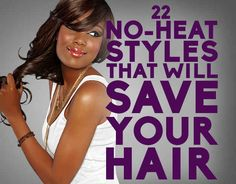 22 No-Heat Styles That Will Save Your Hair - You'll want to save this Pin!
