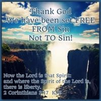 2 Corinthians 3:17    Now the Lord is that Spirit: and where the Spirit of the Lord is, there is lib