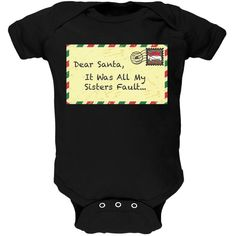 Dear Santa It Was All My Sisters Fault Black Baby One Piece