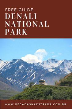 """Guia completo sobre o Denali National Park, no Alasca: o parque nacional americano do filme """"Na natureza selvagem""""."""