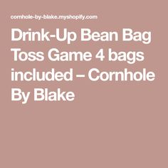 Drink-Up Bean Bag Toss Game 4 bags included – Cornhole By Blake