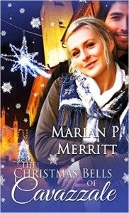 Don't Miss This: The Christmas Bells of Cavazzale by Marian P. Merritt