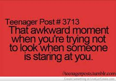 That awkward moment when you're trying not to look when someone is staring at you