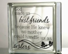 glass Block Decal DIY God made us b est friends Sisters Mother tile ...