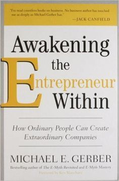 "Awakening the Entrepreneur Within: How Ordinary People Can Create Extraordinary Companies: Michael E. Michael Gerber is THE name in small business—and now he demonstrates ""How Ordinary People Can Create Extraordinary Companies."" Making your dream Business Marketing, Business Tips, Internet Marketing, Online Business, Marketing Tactics, Successful Business, Business Money, Social Marketing, Business School"