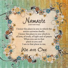 Namaste.....beautiful thought and place to be....