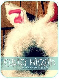 Mrs. B's Hive: DIY Easter Bunny Wreath