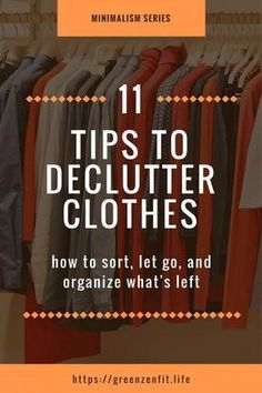 74f6b48ff02 Minimalism series. Declutter clothes. 11 tips on how sort