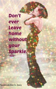 Never to old for sparkle...