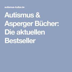 Autismus & Asperger Bücher: Die aktuellen Bestseller