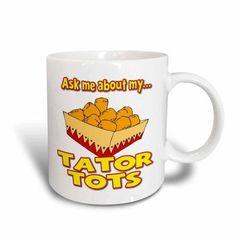 3dRose Funny Ask Me About My Tater Tots Design, Ceramic Mug, 15-ounce