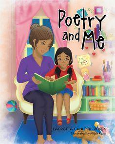 Poetry and Me by Page Publishing author Lacretia Caulder-Jones