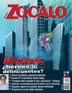 Hackers, ¿héroes o delicuentes? Edición 189, Revista Zócalo, Noviembre, 2015
