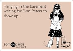 Hanging in the basement waiting for Evan Peters to show up .-.