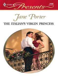 The Italian's Virgin Princess (Harlequin Presents, No. 2430): Jane Porter: 9780373124305: Amazon.com: Books