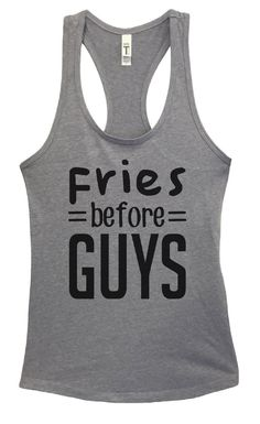 Womens Fries Before Guys Grapahic Design Fitted Tank Top