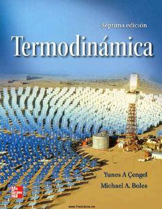 Termodinámica / Yunus A. Çengel, Michael A. Boles ; revisión técnica Ignacio Apraiz Buesa ... [et al.]. -- México [etc.] : McGraw-Hill, cop. 2012 http://absysnetweb.bbtk.ull.es/cgi-bin/abnetopac/O7042/ID7b7a3888?ACC=161