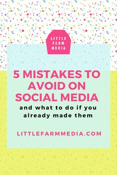 5 Mistakes To Avoid On Social Media — Little Farm Media