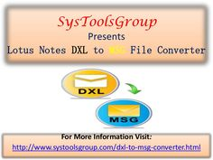 dxl-to-msg-ppt by SystemTools via Slideshare