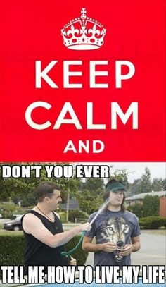 """for those of us who can't stand all the """"keep and calm's"""""""