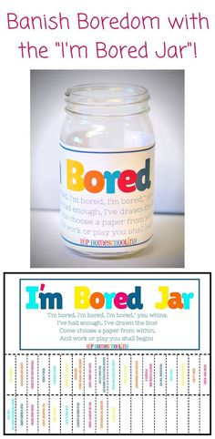 "Are you sick of hearing ""I'm Bored""? Check out this bright and fun Bored Jar. Half simple chores (designed for kids ages 4-10) and half fun, imaginative play ideas, plus some blanks for you to fill in your own (based on your child's age and interests)!"