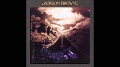 Jackson Browne - Love Needs a Heart / Nothing but Time (+playlist)