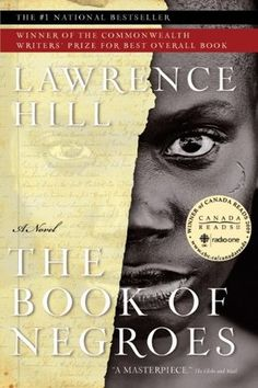 The Book of Negroes (also published as Someone Knows My Name) by Lawrence Hill. Commonwealth Book Prize and Evergreen Award.