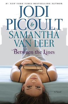 Between the Lines by Samantha Van Leer & Jodi Picoult. I read this while on vacation in Australia in 2012 and fell in love with the fairy tale story line and more importantly how love can transcend traditional boundaries.