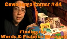 Cowabunga Corner #44 In this episode I sharer how I found out about the Words & Pictures Museum. http://www.cowabungacorner.com/content/michele-iveys-cowabunga-corner-44