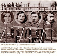 Four of the eight convicted for participating in the conspirary to assassinate Lincoln in April of 1865 died on the gallows three months later.  *s