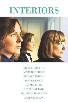 """""""Interiors"""" (1978). Directed by Woody Allen.With Kristin Griffith, Mary Beth Hurt, Richard Jordan, Diane Keaton, E. G. Marshall, Geraldine Page, Maureen Stapleton and Sam Waterston."""